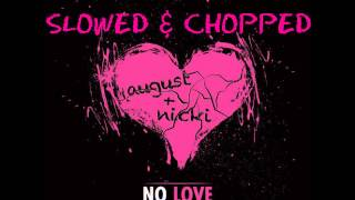 August Alsina - No Love (feat. Nicki Minaj) (Slowed & Chopped)
