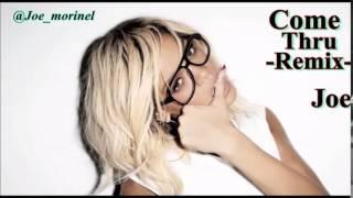 Joe - Come Thru  ( Remix Drake )