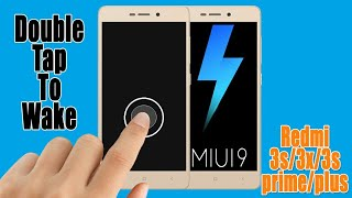 [NEW]How To Install Double Tap To Wake Up Feature On Redmi 3s/3x/3s prime/plus On Miui 9 2017(Hindi)