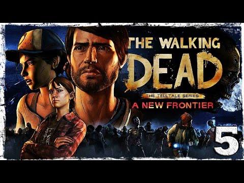 Смотреть прохождение игры The Walking Dead: A New Frontier. #5: Ради Кейт.