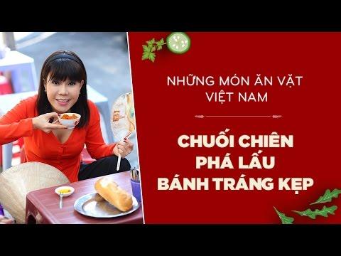 Chuối Chiên - Phá Lấu - Bánh Tráng Kẹp Cùng Việt Hương