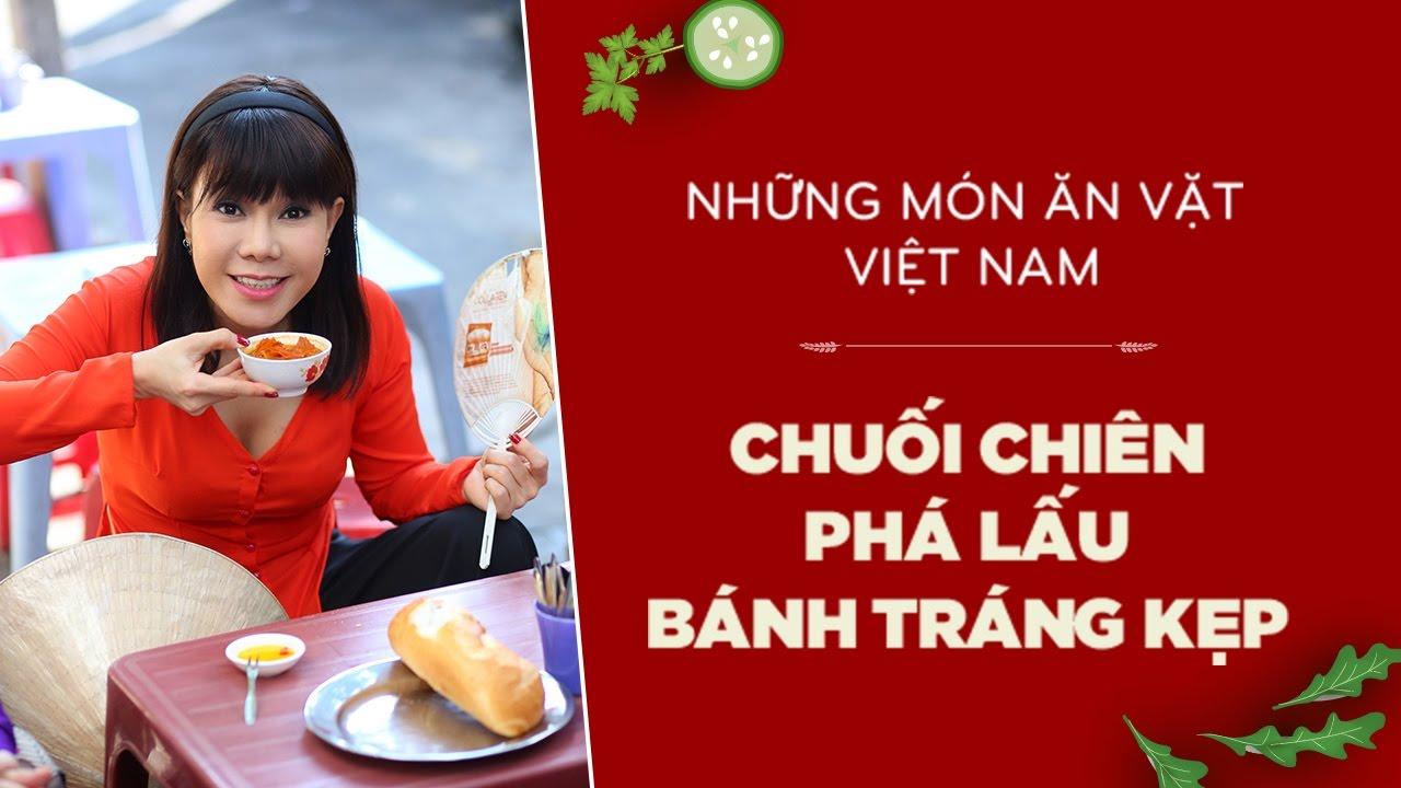 Chuối Chiên – Phá Lấu – Bánh Tráng Kẹp Cùng Việt Hương