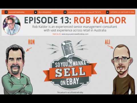 13: So You Wanna Sell On eBay Podcast - Robert Kaldor