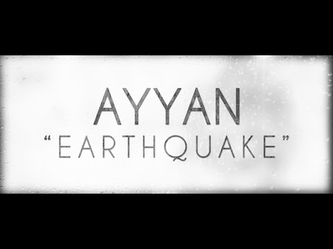 Ayyan - Earthquake (Official Lyric Video)