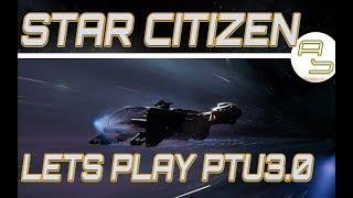 [Lets Play] Star Citizen PTU3.0(build672282)#02: 315P, Vanguard, Andromeda, Cutlass [German/Deutsch]