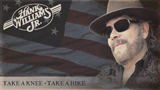 Hank Williams Jr. Take A Knee, Take A Hike