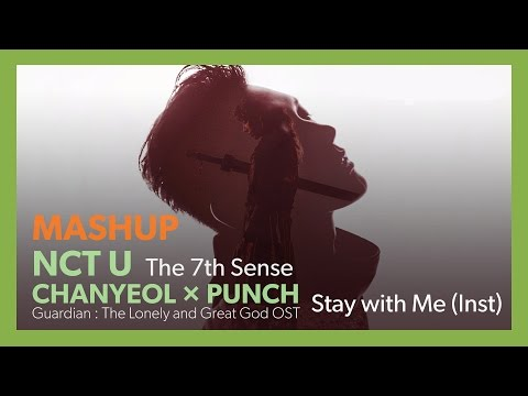 [MASHUP] NCT U - The 7th Sense 일곱 번째 감각 / CHANYEOL & PUNCH - Stay with Me (Inst)