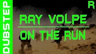 (Dubstep)Ray Volpe - On The Run
