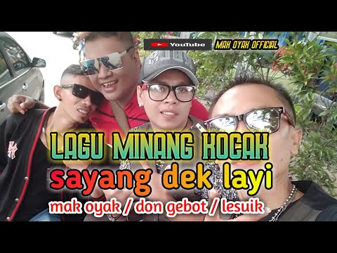 Mak Oyak_Don Gebot_Lesuik,  Sayang Dek Layi. Di Album RNB Lawak Pokemon SiRina( Official Music Video