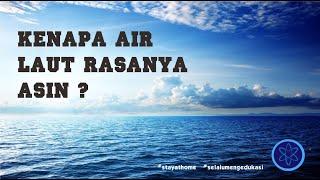Gambar cover Air Laut Asin KENAPA SIH ?