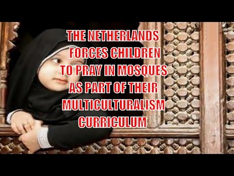 Netherlands forces children pray to Allah as part of their multicultural curriculum! SICKENING