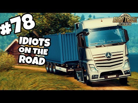 Euro Truck Simulator 2 Multiplayer: IDIOTS ON THE ROAD | #78