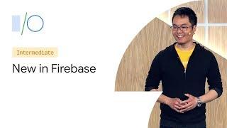 What's New in Firebase (Google I/O'19)