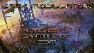 Futurepop / Synthpop / EBM  winter mix 2016 From Dark Modulator