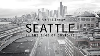Seattle in the time of COVID-19: An aerial essay with the DJI Mavic Mini