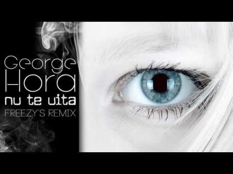 George Hora - Nu te uita (Freezy's Remix)