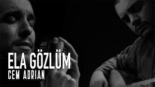 Cem Adrian - Ela Gözlüm (Live) Video
