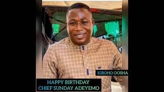 HAPPY BIRTHDAY TO CHIEF SUNDAY IGBOHO
