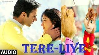 Tere Liye Full Song | 'SANAM RE' | Pulkit Samrat, Yami Gautam, Divya khosla Kumar♥‿♥Chipmunk Version