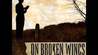 Watch On Broken Wings Suffer video