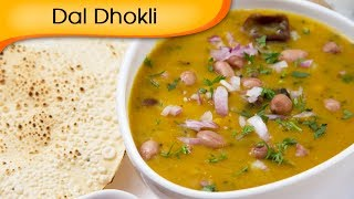 Dal Dhokli - Easy To Make Homemade Gujarati Main Course Recipe By Ruchi Bharani
