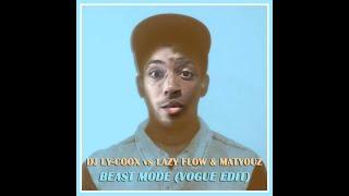Dj Ly-Coox Beast mode HA Lazy Flow x Matyouz Laduree vogue edit.mp3