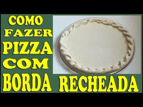 Como Fazer  Pizza com borda recheada