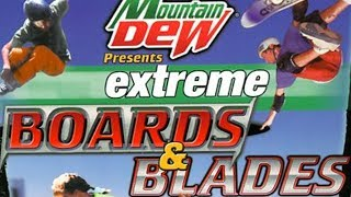 Let's survive : Mountain Dew Extreme Boards & Blades