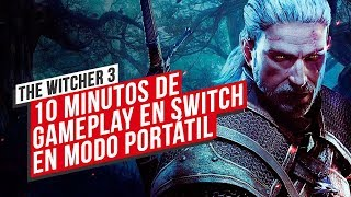THE WITCHER 3 en SWITCH: 10 minutos de GAMEPLAY en SWITCH en MODO PORTÁTIL