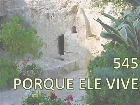 HARPA CRISTÃ - PORQUE ELE VIVE - 545