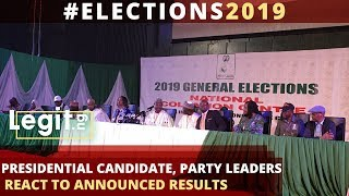2019 Election: Presidential candidate, party leaders react to announced results| Legit TV