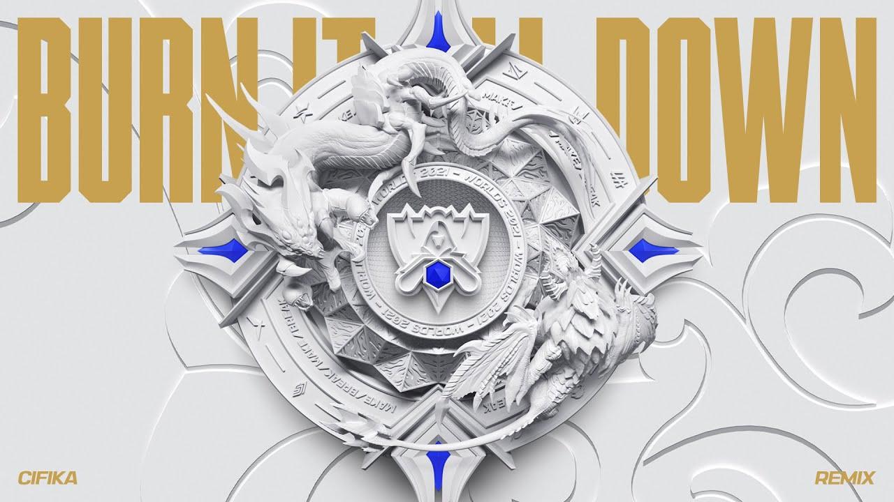 Burn It All Down - CIFIKA Remix   Worlds 2021 - League of Legends