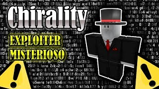 Chirality a very mysterious exploiter The 666 Secondary Account [Roblox]