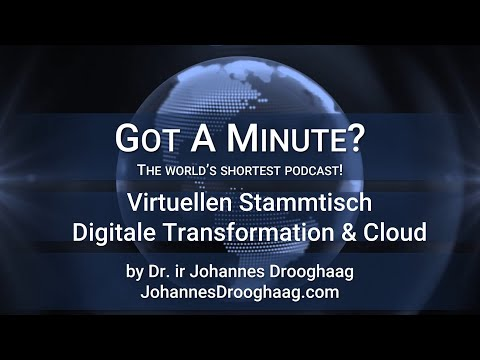Got A Minute - 033 Virtuellen Stammtisch Digitalen Transformation