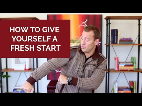 How To Give Yourself a Fresh Start