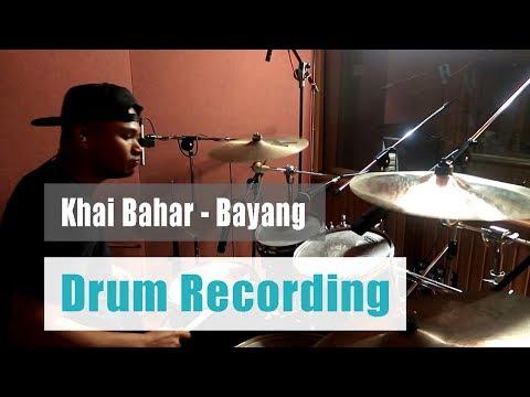 Khai Bahar -  Bayang (Drum Recording)