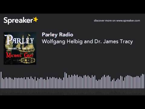 Wolfgang Helbig and Dr. James Tracy