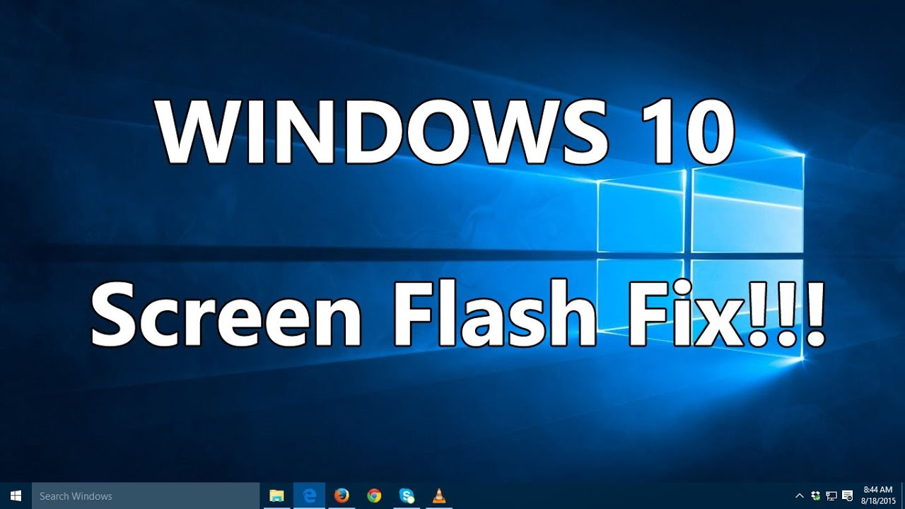 How to fix flashing screen on Windows 10
