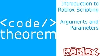 Arguments and Parameters - Introduction to Roblox Scripting - Part 10