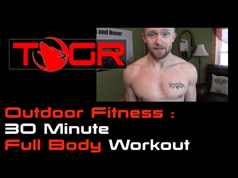 Outdoor Fitness : 30 Minute Full Body Workout