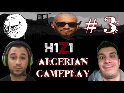 H1z1 #3 - [ALGERIAN GAMEPLAY]-  بداية عمل الداعش - HD