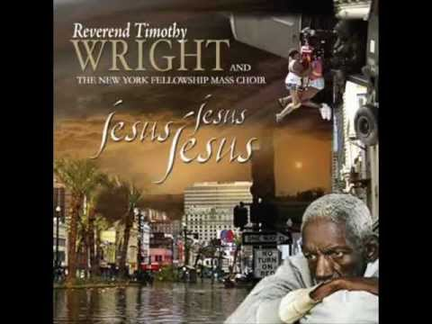 Jesus Jesus Jesus (the Katrina song) - Rev. Timothy Wright ft. NY Fellowship Mass Choir