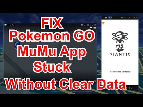 Pokemon GO PC MuMu App Player Fix Stuck At Niantic Screen Without Clear Data