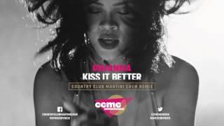 Rihanna - Kiss It Better (Country Club Martini Crew Remix Edit)