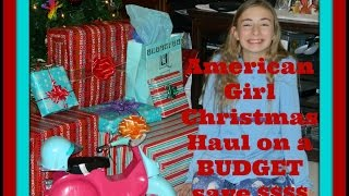 American Girl Doll Huge Christmas Haul-ON A BUDGET! Save money