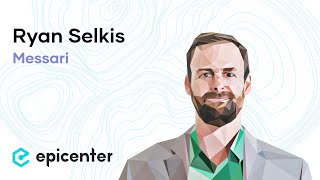 #247 Ryan Selkis: Messari - Bringing Transparency and Self-Regulation to the Blockchain Industry