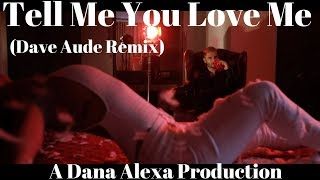 Tell Me You Love Me Dave Aude Remix Demi Lovato Dance Dana Alexa Choreography