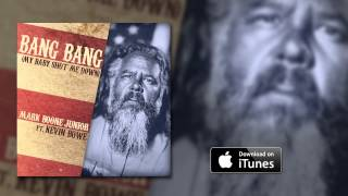 Mark Boone Junior ft. Kevin Bowe - Bang Bang (My Baby Shot Me Down) (Audio)
