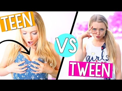 Tween vs Teen!