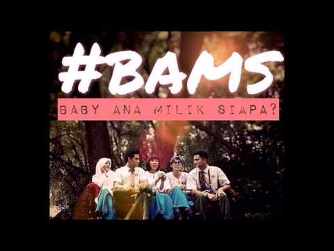 Roman - BAMS ( Ost Baby Ana Milik Siapa Tv3)